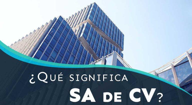 ¿Qué significa SA de CV y Cuáles son sus características?